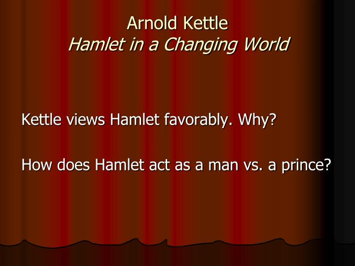Arnold kettle hamlet in a changing world