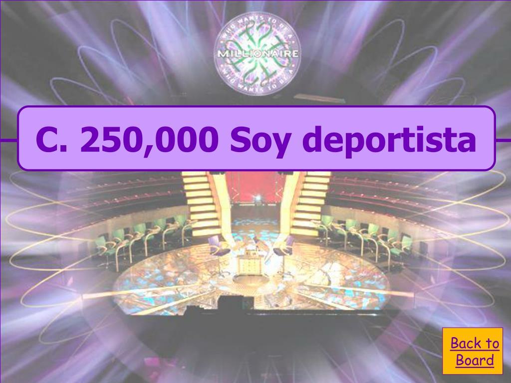 C. 250,000 Soy deportista