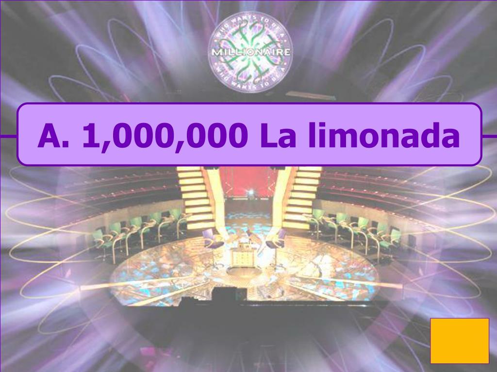 A. 1,000,000 La limonada