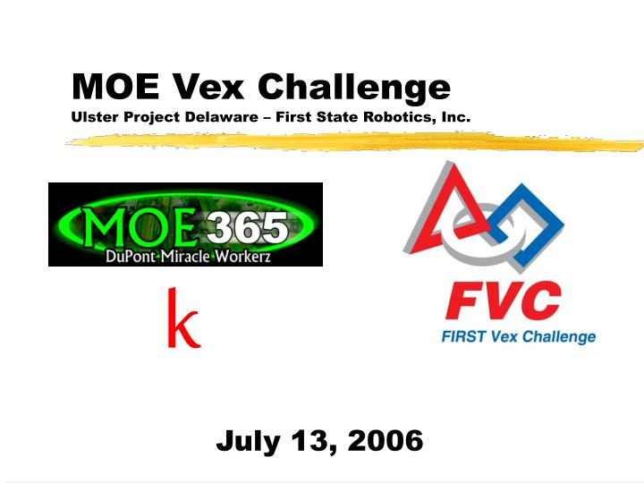 Moe vex challenge ulster project delaware first state robotics inc