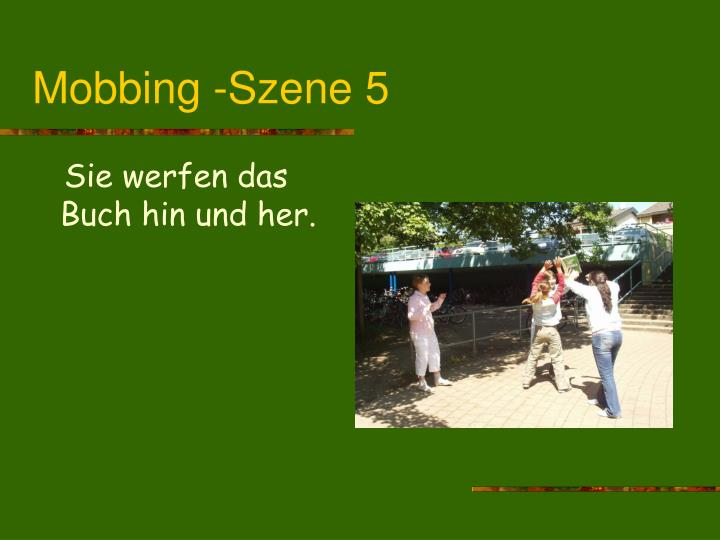 Mobbing -Szene 5