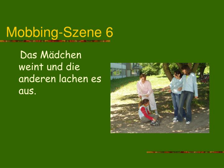 Mobbing-Szene 6