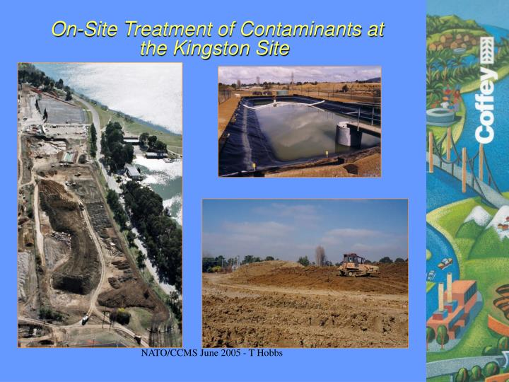 On-Site Treatment of Contaminants at the Kingston Site
