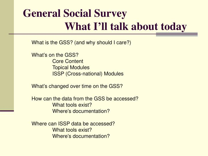 General social survey what i ll talk about today