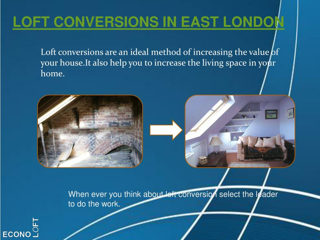 LOFT CONVERSIONS IN EAST LONDON