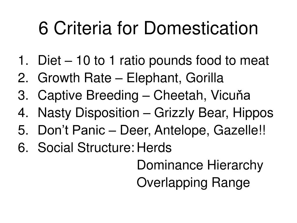 6 Criteria for Domestication