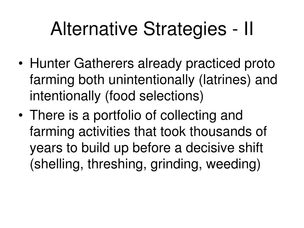 Alternative Strategies - II