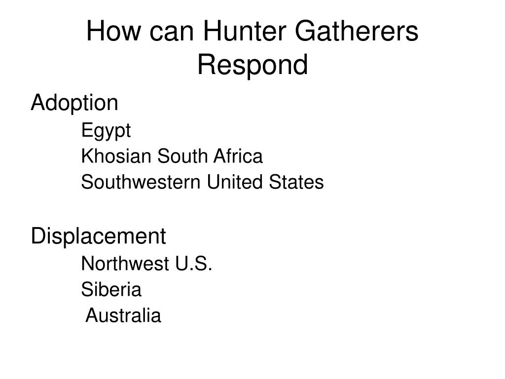 How can Hunter Gatherers Respond
