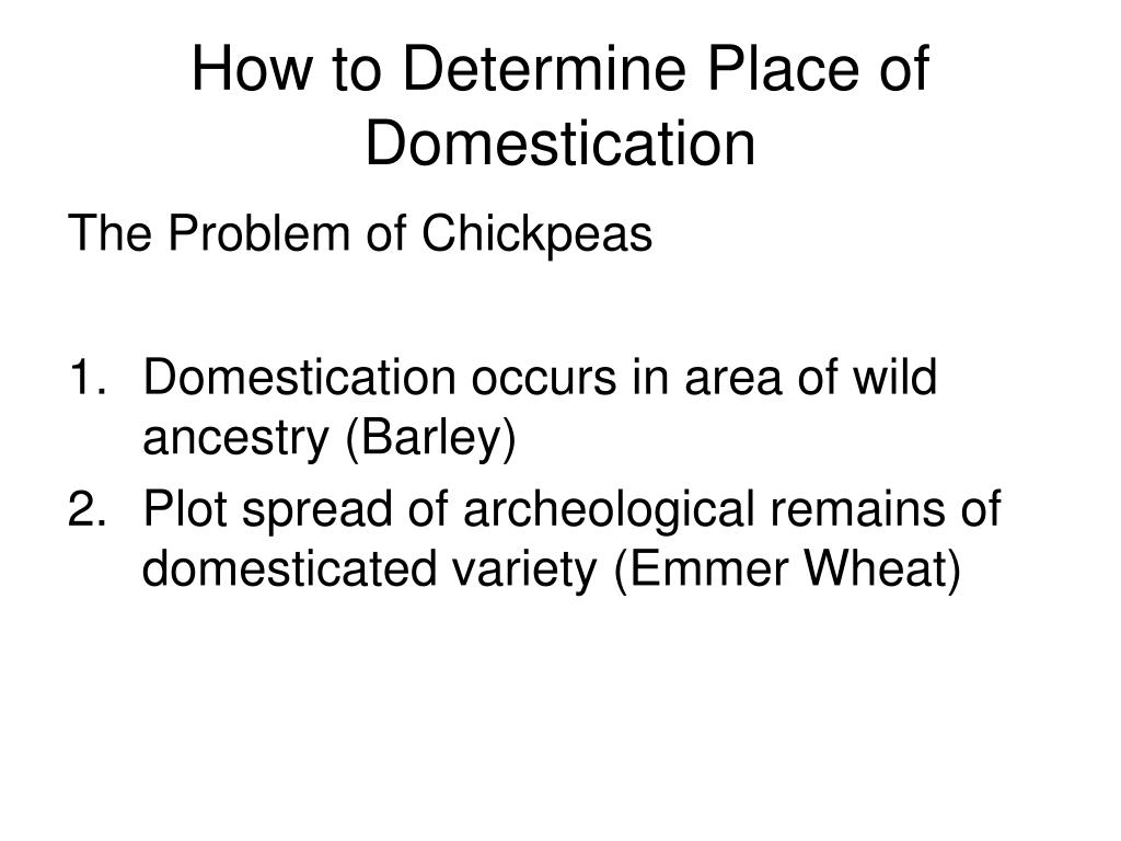 How to Determine Place of Domestication
