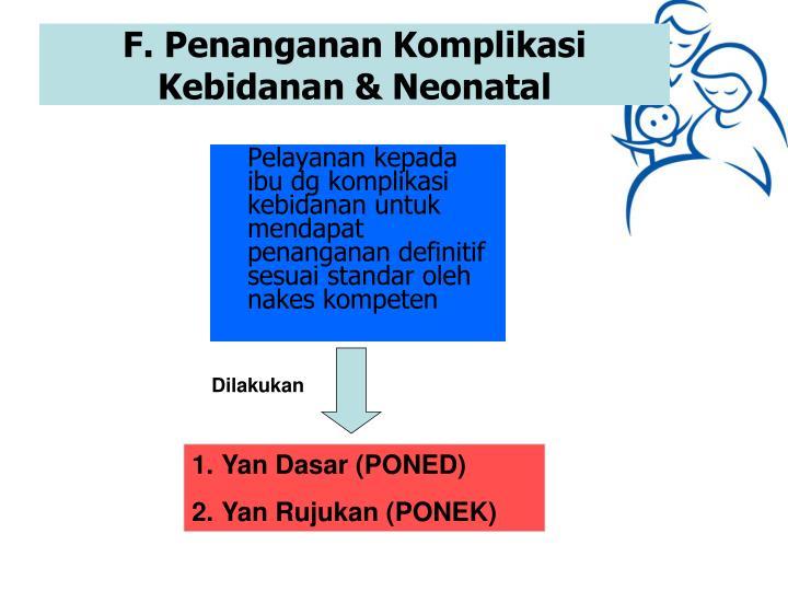 Pelayanan kepada ibu dg komplikasi kebidanan untuk mendapat penanganan definitif sesuai standar oleh nakes kompeten