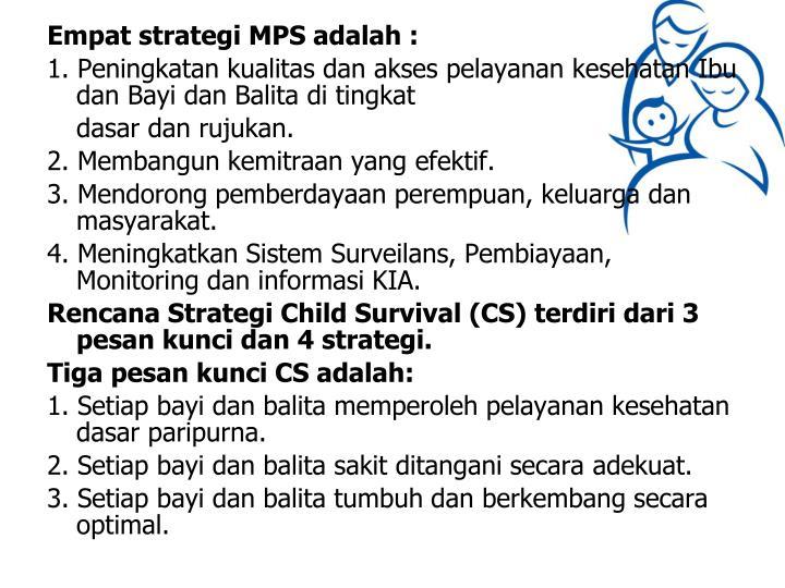 Empat strategi MPS adalah :