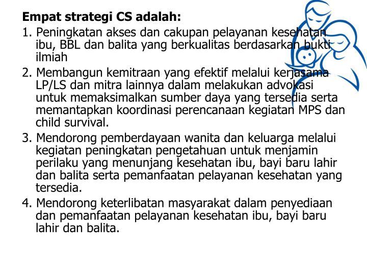Empat strategi CS adalah: