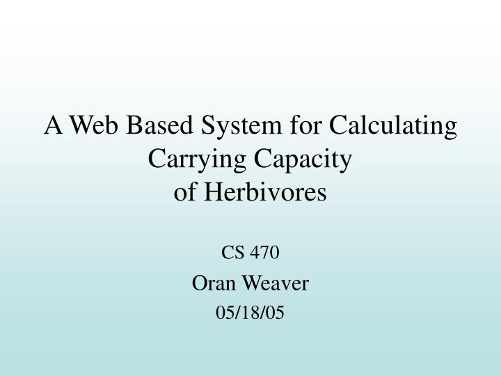 A web based system for calculating carrying capacity of herbivores