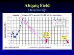 abqaiq field oil recovery