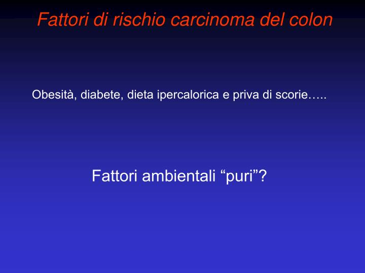 Fattori di rischio carcinoma del colon