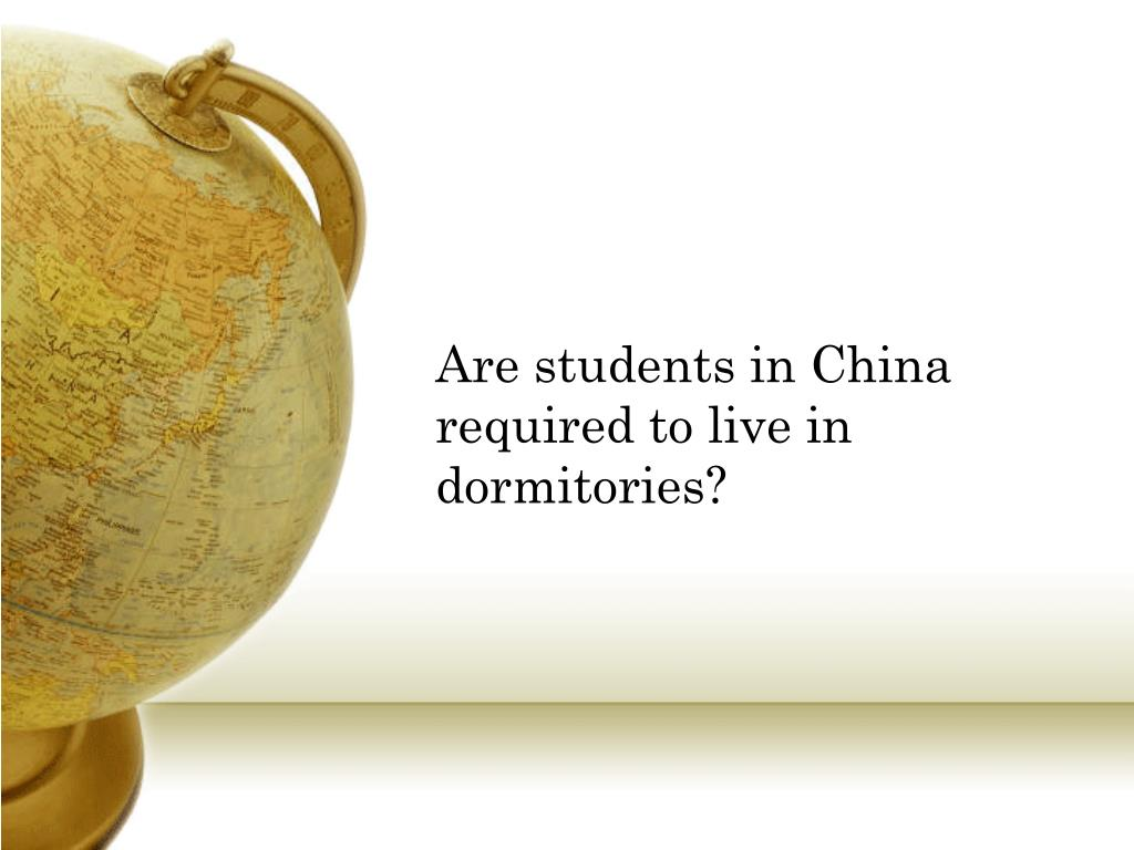 Are students in China required to live in dormitories?