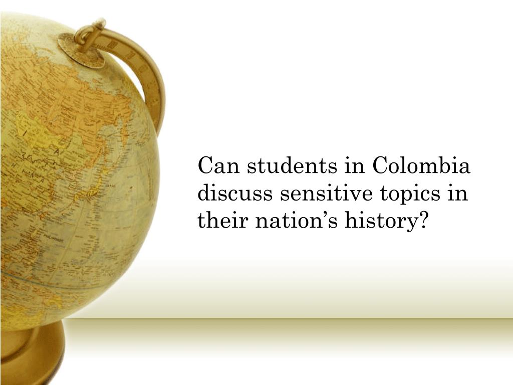 Can students in Colombia discuss sensitive topics in their nation's history?