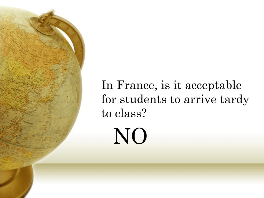In France, is it acceptable for students to arrive tardy to class?