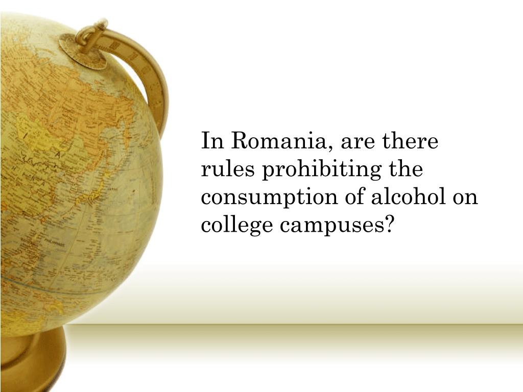 In Romania, are there rules prohibiting the consumption of alcohol on college campuses?