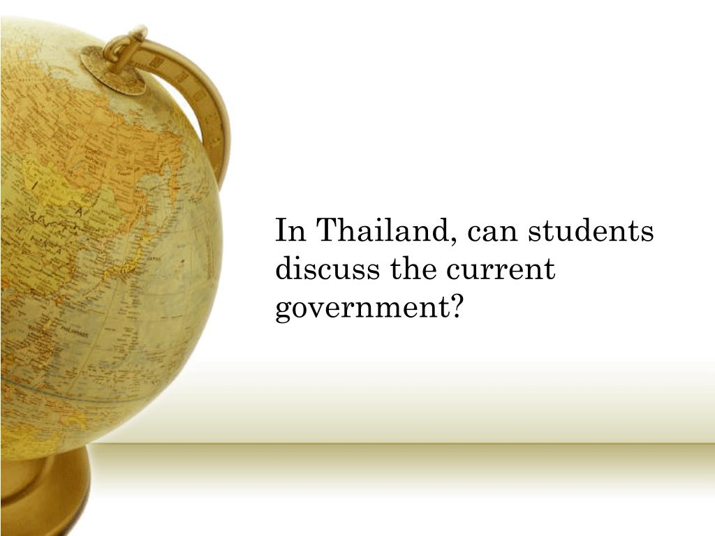 In Thailand, can students discuss the current government?