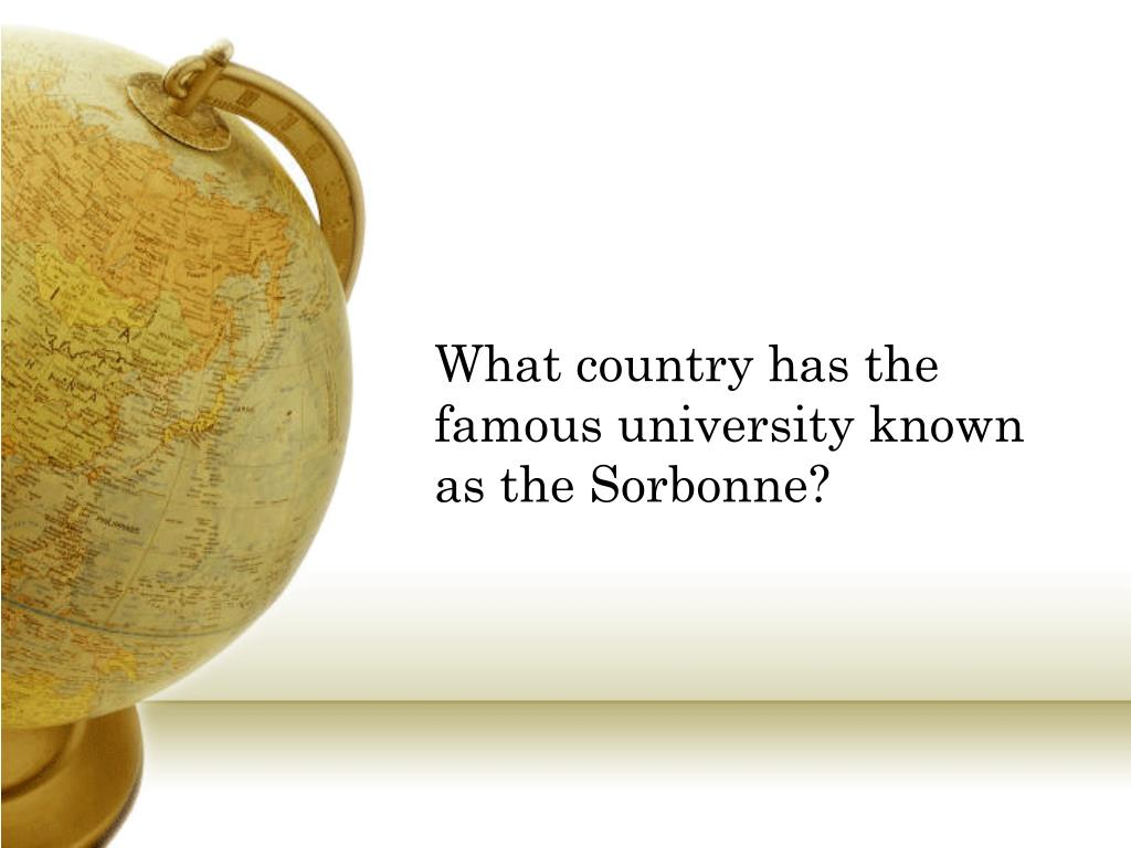 What country has the famous university known as the Sorbonne?