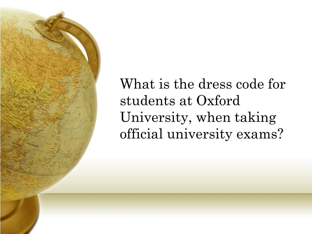 What is the dress code for students at Oxford University, when taking official university exams?