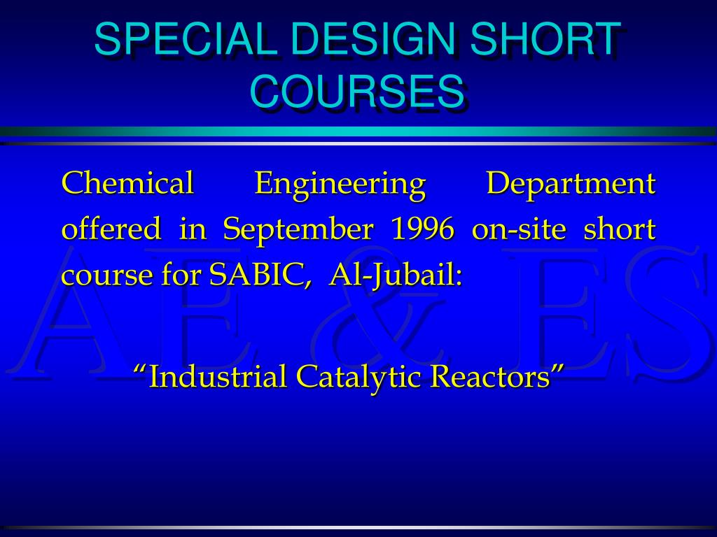 Chemical Engineering Department offered in September 1996 on-site short course for SABIC,  Al-Jubail: