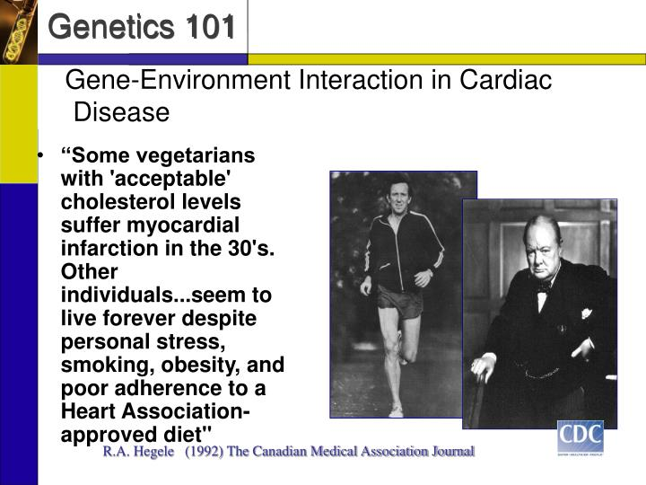 """Some vegetarians with 'acceptable' cholesterol levels suffer myocardial infarction in the 30's. Other individuals...seem to live forever despite personal stress, smoking, obesity, and poor adherence to a Heart Association-approved diet"""