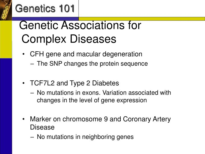Genetic Associations for Complex Diseases