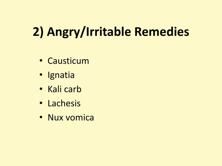2) Angry/Irritable Remedies
