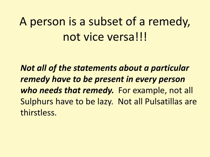 A person is a subset of a remedy, not vice versa!!!