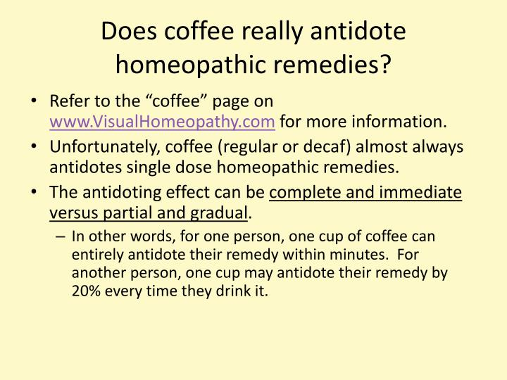 Does coffee really antidote homeopathic remedies?