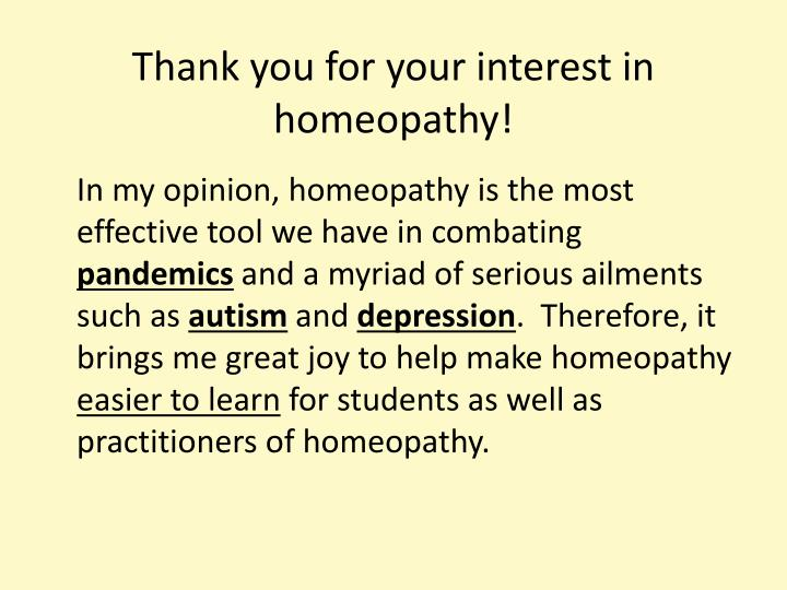 Thank you for your interest in homeopathy!