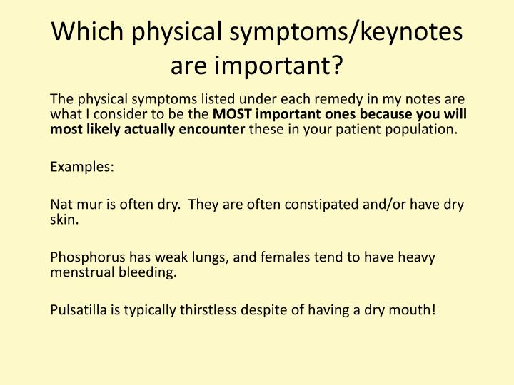 Which physical symptoms/keynotes are important?