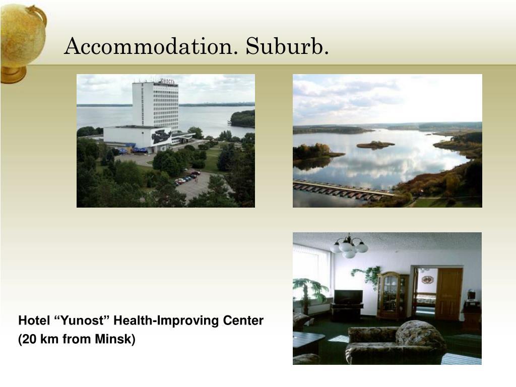 Accommodation. Suburb.