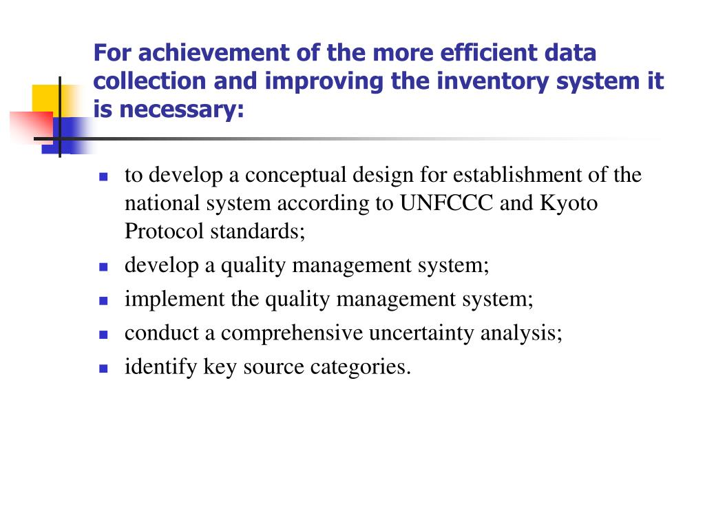 For achievement of the more efficient data collection and improving the inventory system it is necessary: