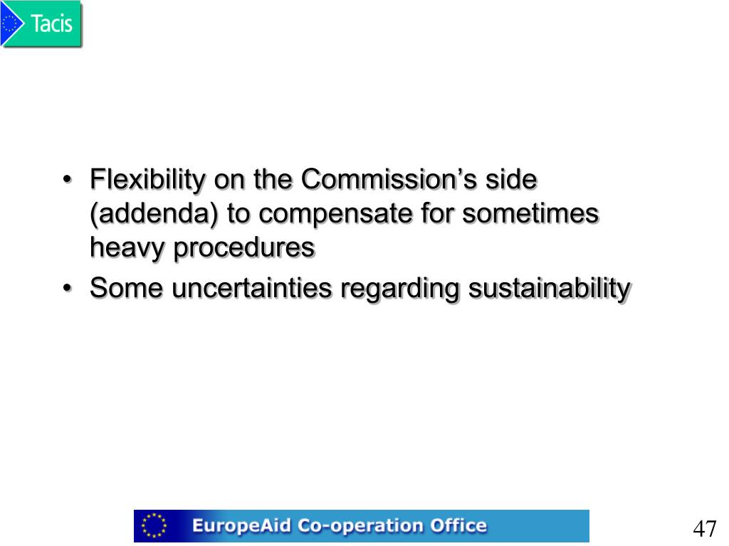 Flexibility on the Commission's side (addenda) to compensate for sometimes heavy procedures