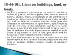 18 44 101 liens on buildings land or boats