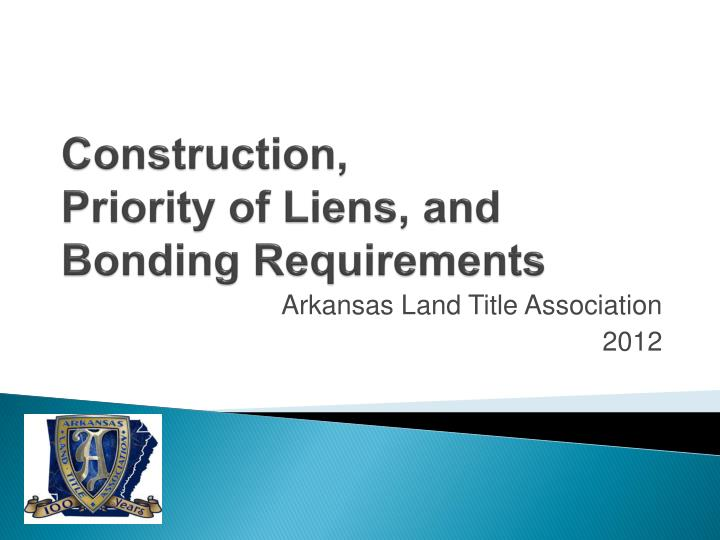 construction priority of liens and bonding requirements