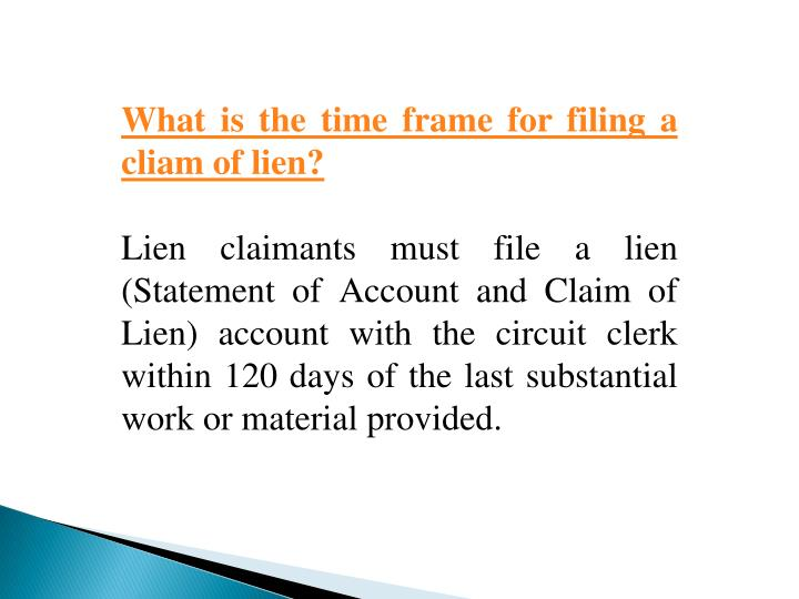 What is the time frame for filing a cliam of lien?
