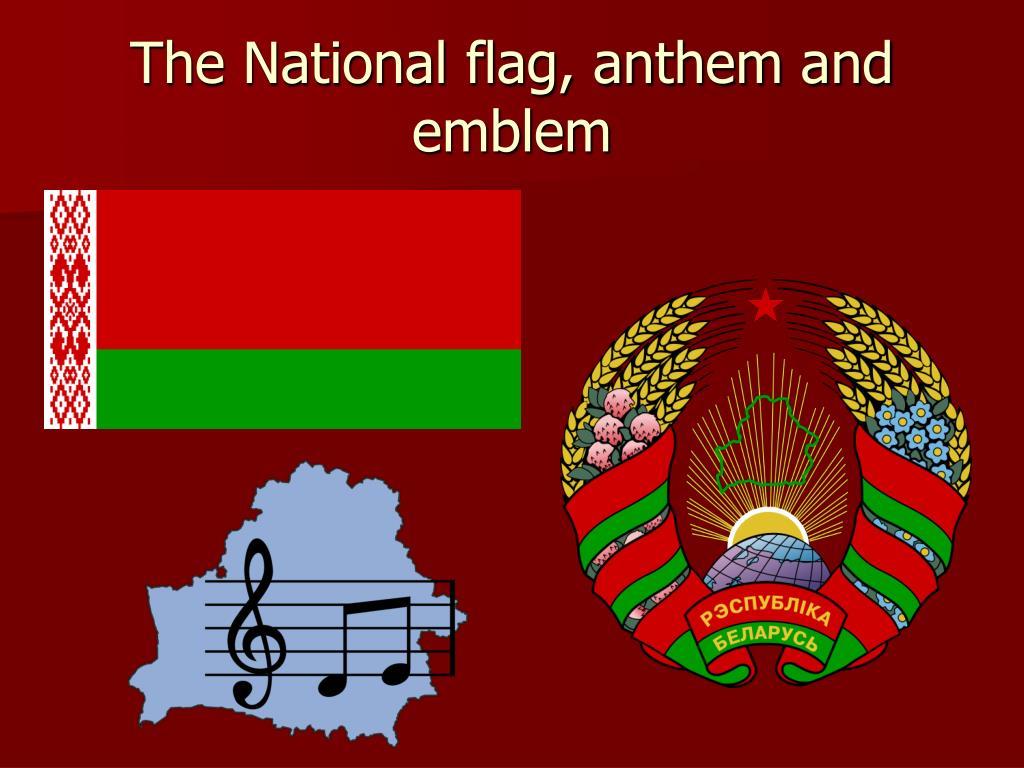 The National flag, anthem and emblem
