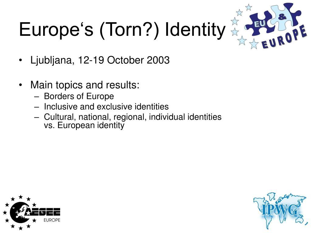 Europe's (Torn?) Identity