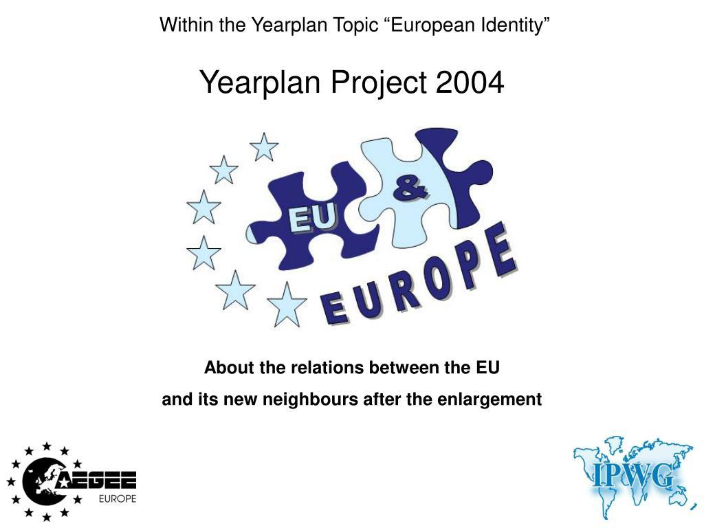 "Within the Yearplan Topic ""European Identity"""