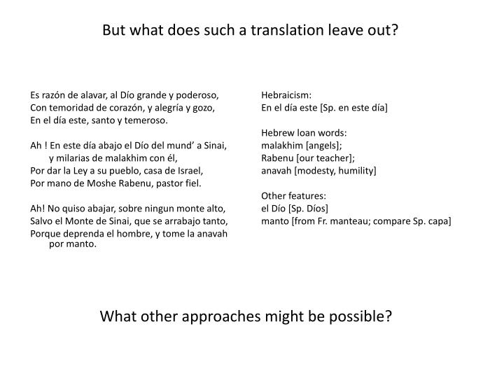 But what does such a translation leave out?