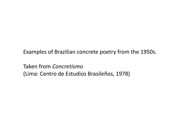 Examples of Brazilian concrete poetry from the 1950s.