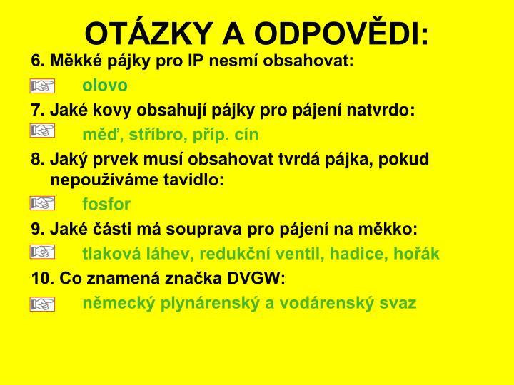 OTÁZKY A ODPOVĚDI: