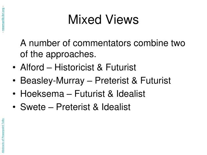 Mixed Views