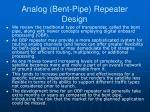 analog bent pipe repeater design1