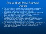 analog bent pipe repeater design4