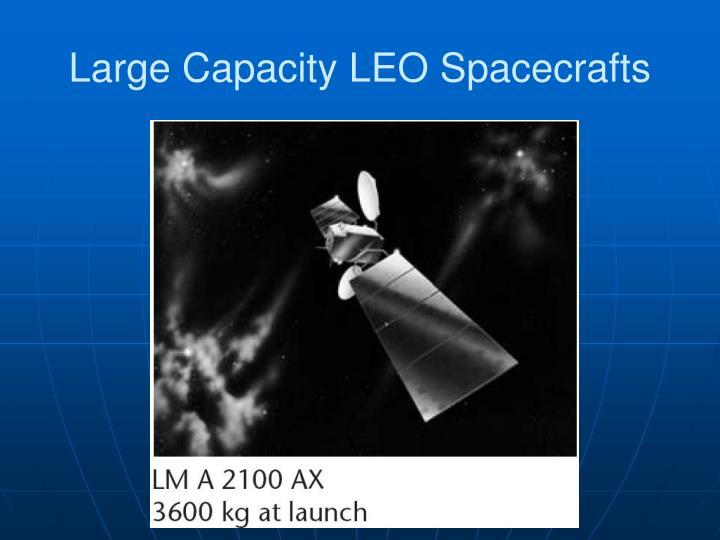 Large Capacity LEO Spacecrafts